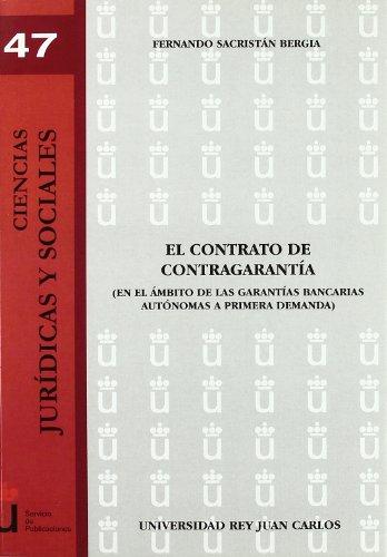 El Contrato De Contragarantía (Colección Ciencias Jurídicas y Sociales de la URJC)