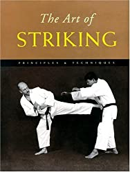 The Art of Striking: Principles & Techniques by Marc Tedeschi (2002-03-02)