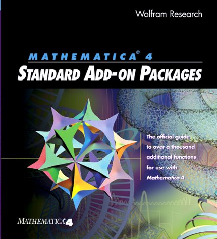 Mathematica 4.0 Standard Add-On Packages: The Official Guide to over a Thousand Additional Functions for Use With Mathematica 4