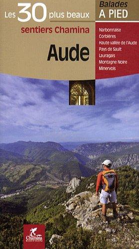 Aude : Les 30 plus beaux sentiers