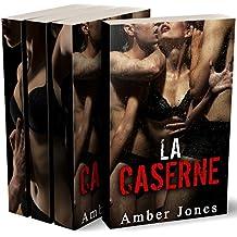 LA CASERNE (L'INTÉGRALE)  Toutes ces mains sur mon corps...: (Roman Érotique, HARD, Sexe à Plusieurs, Première Fois, Soumission)
