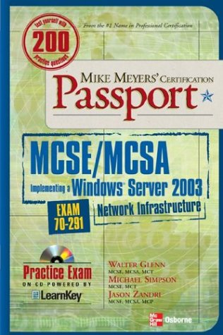 Mike Meyers' MCSA .Managing a Microsoft Windows Server 2003 Network Environment Certification Passport (Exam 70- 291) (Passport S.) por Walter Glenn