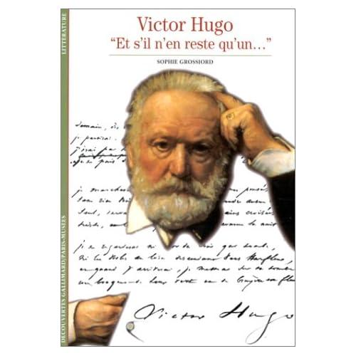 Victor Hugo : 'Et s'il n'en reste qu'un...'