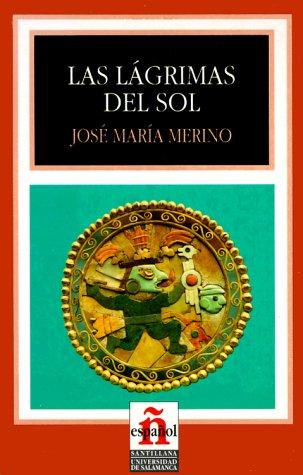 Las lagrimas del sol (Leer En Espanol, Level 4) por Jose M. Merino
