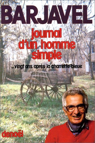 Journal d'un homme simple... Vingt ans après La Charrette bleue par René Barjavel