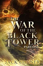 War of the Black Tower: Part One by Jack Conner (2014-05-24)