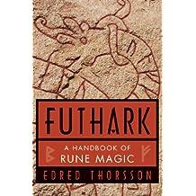 Futhark: A Handbook of Rune Magic (English Edition)