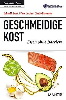 Geschmeidige Kost: Essen ohne Barriere (MedUni Ratgeber) von [Erovic, Boban M., Lercher, Piero, Braunstein, Claudia]
