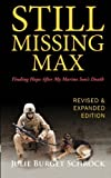 Still Missing Max: Finding Hope After My Marine Son's Death - Revised and Expanded Edition