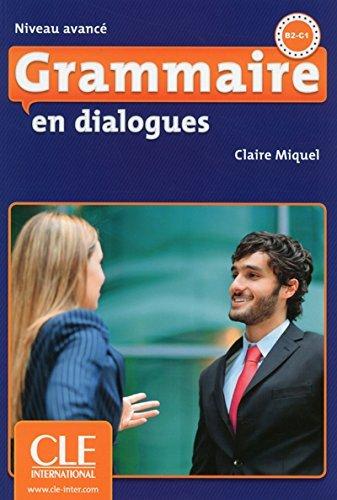 Grammaire En Dialogues: Livre Avance & Cd-audio (French Edition) by Claire Miquel (2014-03-31)