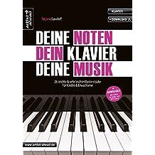 Deine Noten, Dein Klavier, Deine Musik: 26 leichte und sehr leichte Klavierstücke für Kinder & Erwachsene (inkl. Download). Spielbuch für Piano. Liederbuch. Songbook.