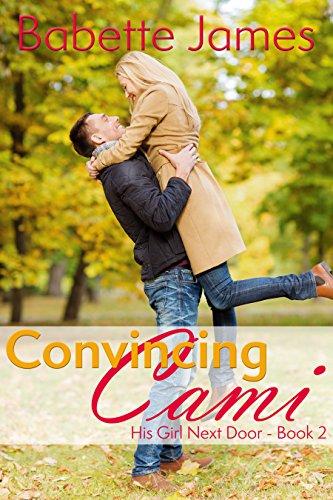 Convincing Cami (His Girl Next Door Book 2) (English Edition) (Cami Jersey)