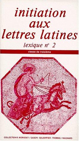 Initiation aux lettres latines 3e : lexique n° 2