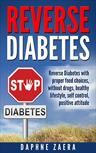 reverse-diabetes-reverse-diabetes-with-the-proper-food-choices-without-drugs-healthy-lifestyle-self-