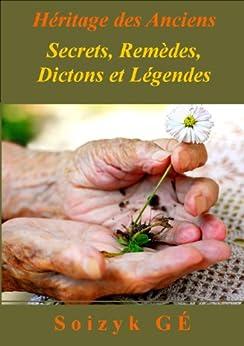 Héritage des Anciens - Secrets - Remèdes naturels - Dictons et Légendes