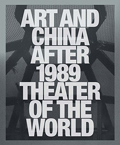 Art and China after 1989: Theater of the World (Garden Collection China)