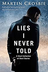 Lies I Never Told - A Collection of Short Stories