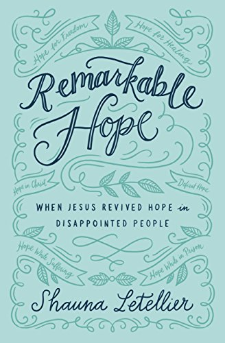 Remarkable Hope: When Jesus Revived Hope in Disappointed People ...