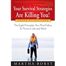 Your Survival Strategies Are Killing You!