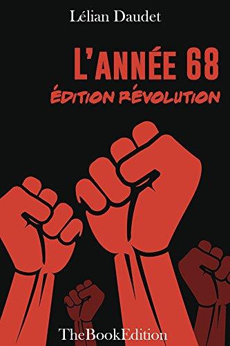 Lannée 68 - Edition Révolution (French Edition) eBook: Lélian ...