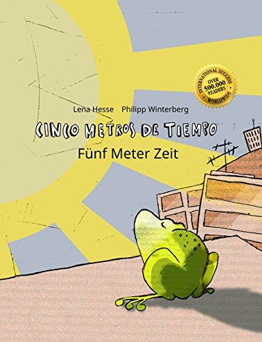 Cinco metros de tiempo/Fünf Meter Zeit: Libro infantil ilustrado español-alemán (Edición bilingüe) (Spanish Edition)