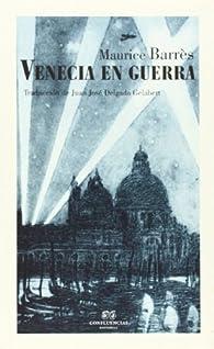 Venecia en Guerra par Maurice Barrès