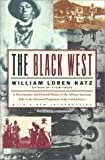 The Black West: A Documentary and Pictorial History of the African-American Role in the Westward Expansion of the United States (A Touchstone book)