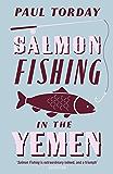 Salmon Fishing in the Yemen (English Edition)