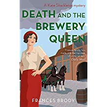 Death and the Brewery Queen: Book 12 in the Kate Shackleton mysteries