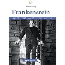 """Understanding """"Frankenstein"""" (Understanding great literature)"""