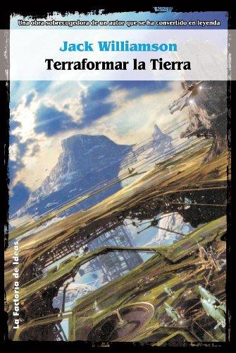 Terraformar la Tierra (Solaris ficción nº 38)