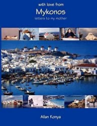 [(With Love from Mykonos : Letters to My Mother)] [By (author) Allan Konya] published on (March, 2010)