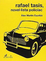Rafael Tasis, novel·lista policíac par Àlex Martín Escribà