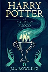 Harry Potter e il Calice di Fuoco (La serie Harry Potter)