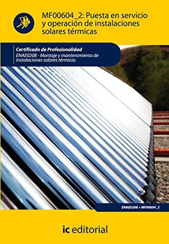 Puesta en servicio y operación de instalaciones solares térmicas por Ricardo Quintanilla Piña