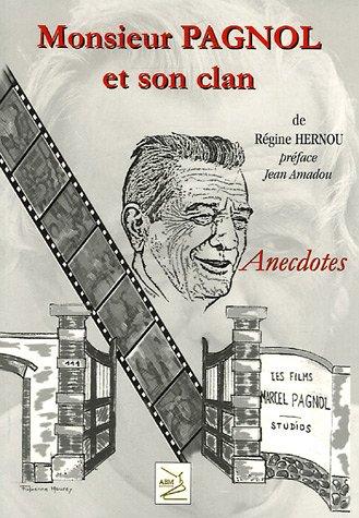 Monsieur Pagnol et son clan : Anecdotes