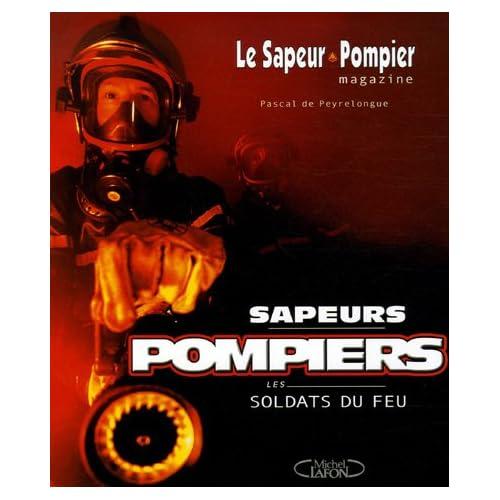 SAPEURS POMPIERS SOLDATS FEU