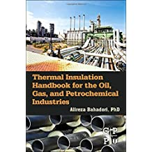 Thermal Insulation Handbook for the Oil, Gas, and Petrochemical Industries by Alireza Bahadori (2014-04-21)