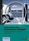 Physik problemorientiert: Erneuerbare Energien: Leitfragen, Arbeitsmaterialien und Lösungswege (9. und 10. Klasse) (Problemorientierter Unterricht am Gymnasium)