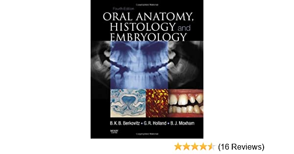 Oral Anatomy, Histology and Embryology, 4e: Amazon.co.uk: Barry K.B ...