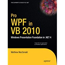 Pro WPF in VB 2010: Windows Presentation Foundation in .NET 4 (Expert's Voice in .NET)