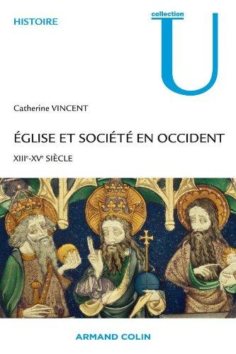 Eglise et Société en Occident XIIIe - XVe siècle par CATHERINE VINCENT