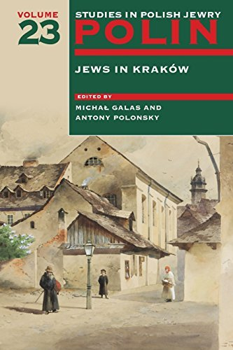 polin-studies-in-polish-jewry-volume-23-jews-in-krakow-2011-01-01