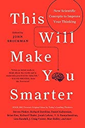 This Will Make You Smarter: New Scientific Concepts to Improve Your Thinking (Edge Question Series) by John Brockman (2012-02-14)