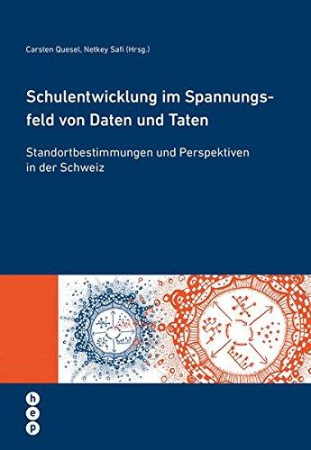Schulentwicklung im Spannungsfeld von Daten und Taten: Standortbestimmungen und Perspektiven in der Schweiz