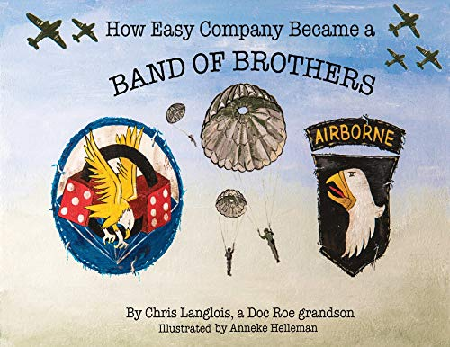 How Easy Company Became a Band of Brothers -
