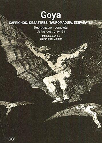 Goya: Caprichos, desastres, tauromaquia, disparates por Sigrun Paas-zeidler