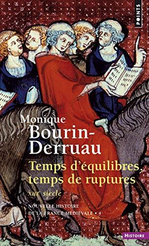 Temps d'équilibres, temps de ruptures. XIIIe siècle