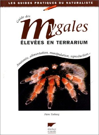 Guide des mygales élevées en terrarium par Pierre Turbang