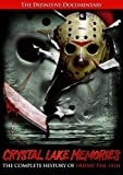 Crystal Lake Memories: The Complete History Of Friday The 13th by 1428 Films by Daniel Farrands